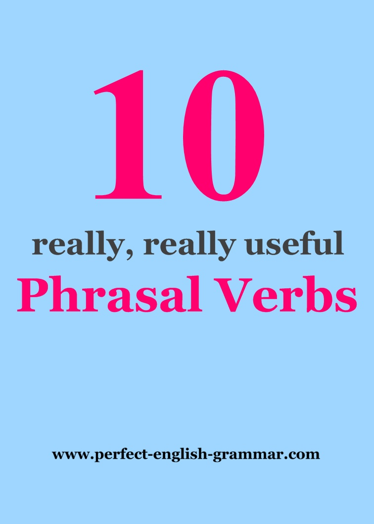 10 Really Really Useful Phrasal Verbs